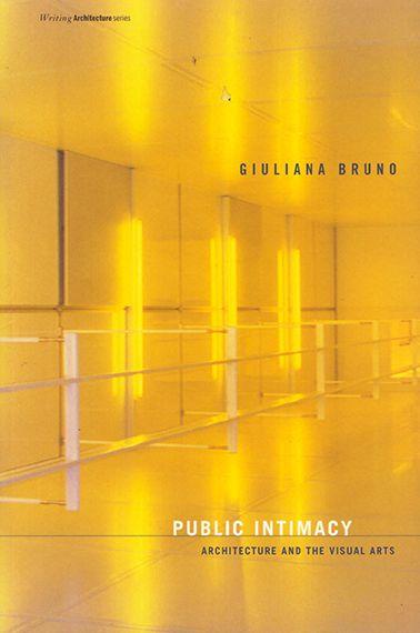 ジュリアーナ・ブルーノ『Public Intimacy Architectue and Visual Arts』